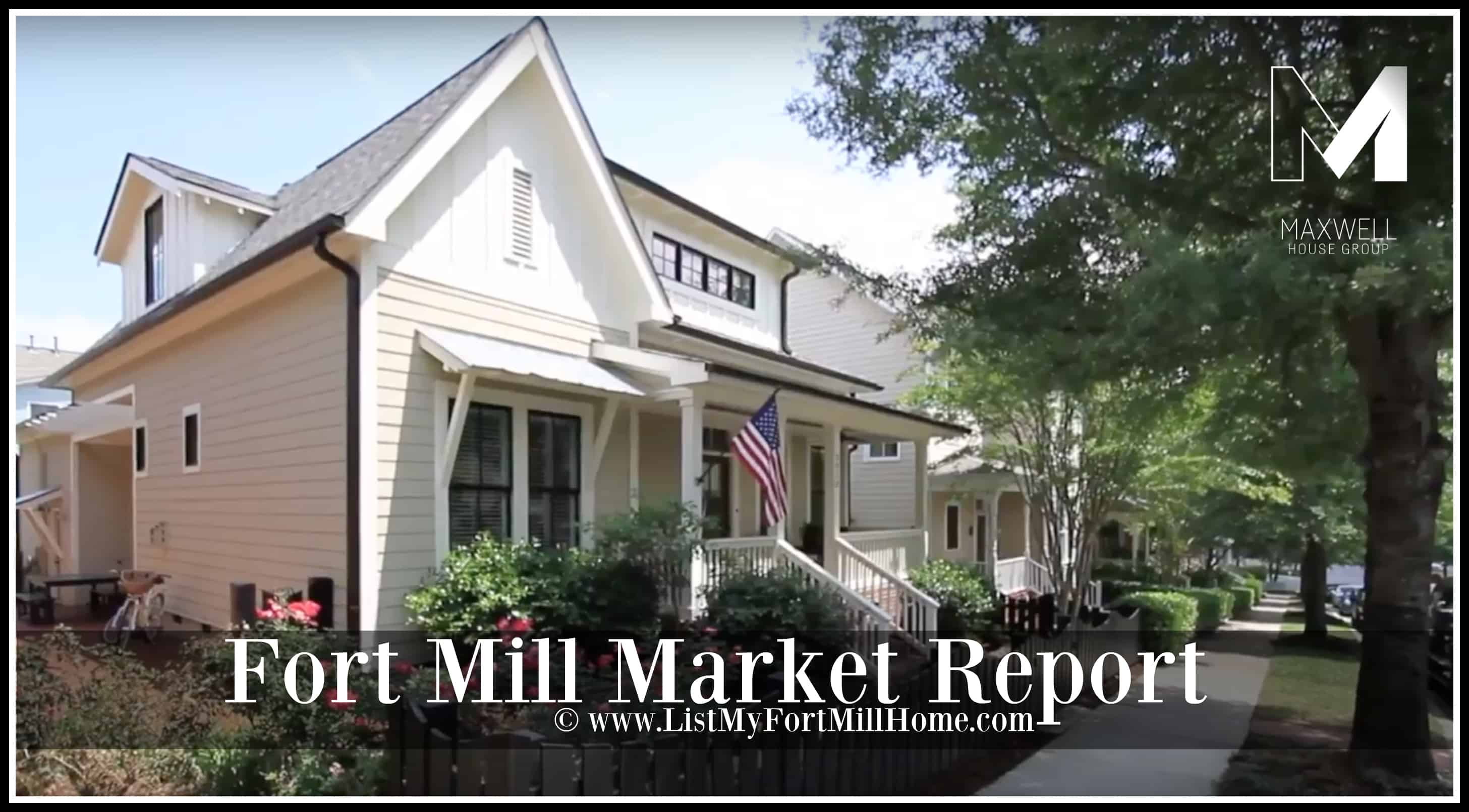Fort Mill Real Estate Market Report